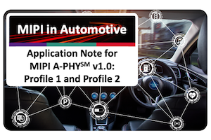 New MIPI App Note Describes Validation Model for A-PHY v1.0 Transceiver Solutions