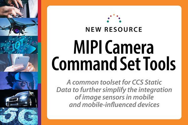 Introducing CCS Tools, MIPI's Latest Breakthrough for Faster and Easier Camera Integration