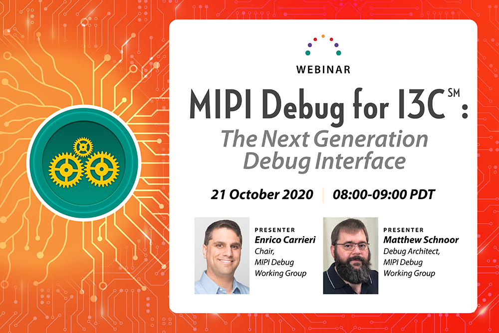 MIPI Webinar to Explore Benefits, Features of New Debug for I3C Interface