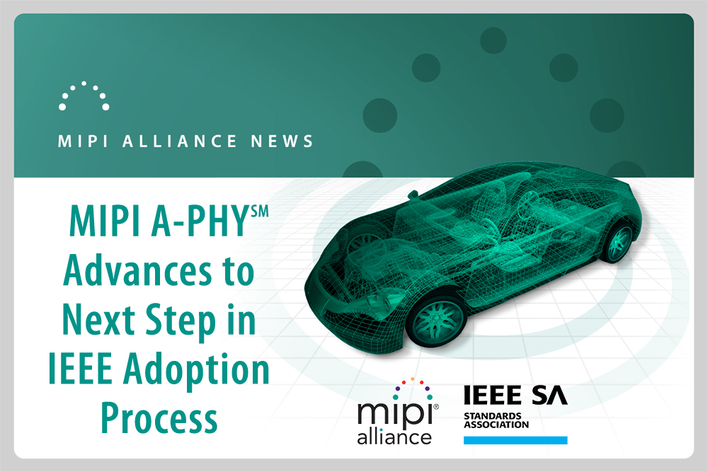 MIPI A-PHY Moves Ahead in IEEE Adoption Process