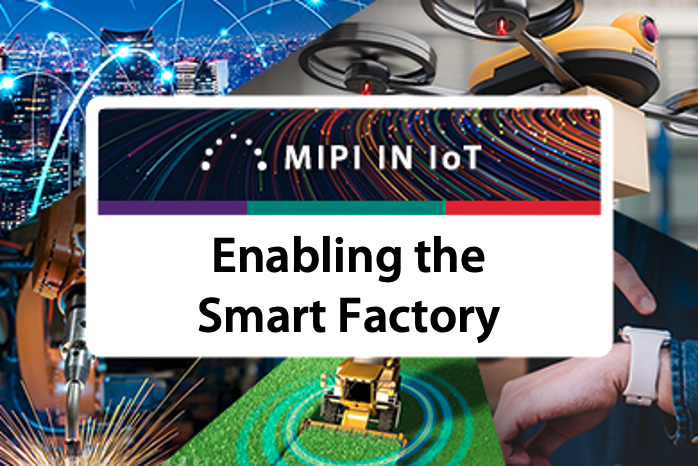 MIPI in IoT Focus on the Smart Factory