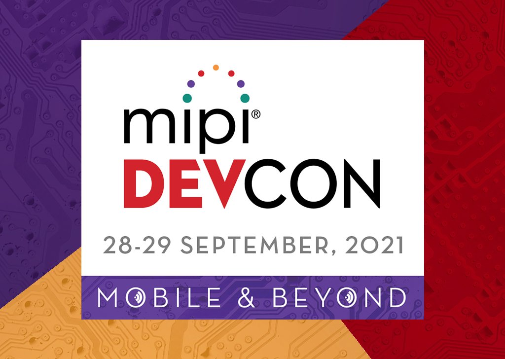 Lineup of Sessions Confirmed for MIPI DevCon 2021