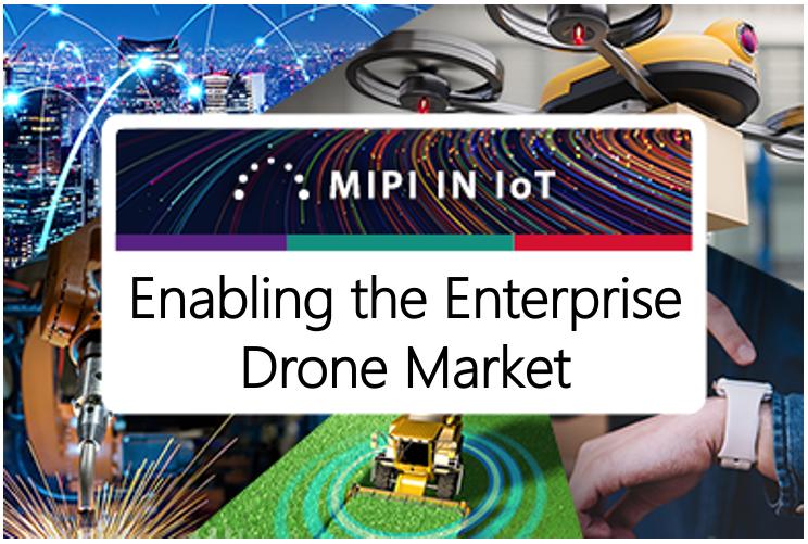 MIPI Alliance enabling the enterprise drone market