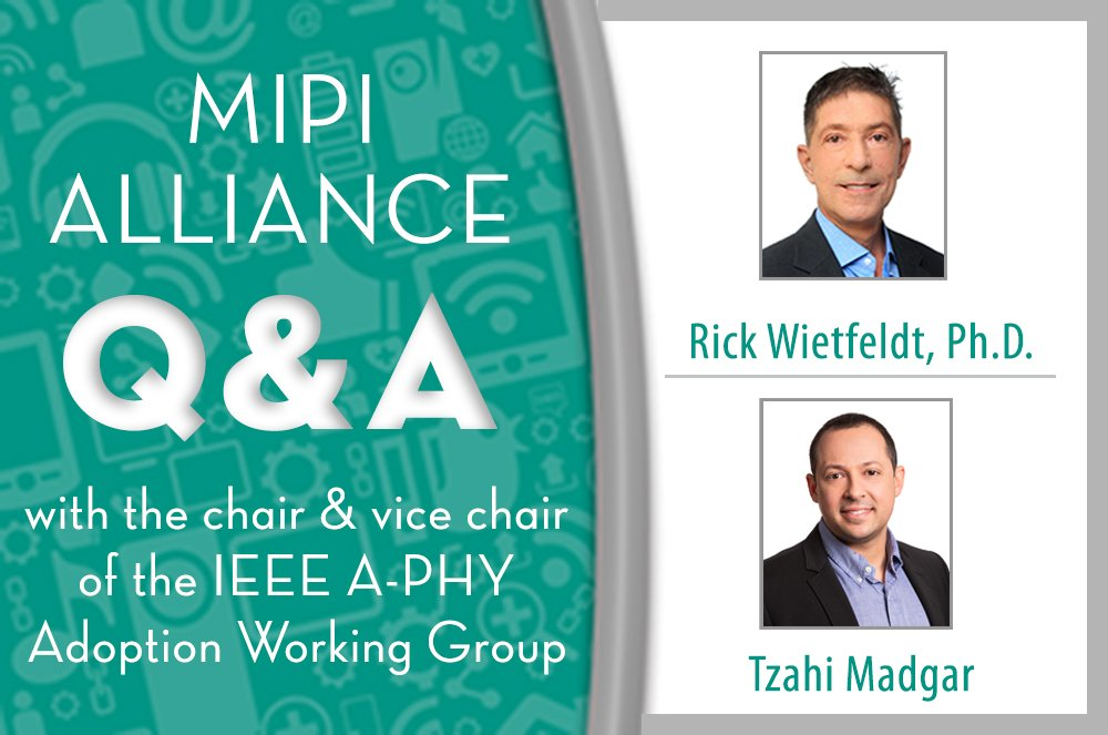 MIPI Q&A with IEEE A-PHY Working Group Leaders