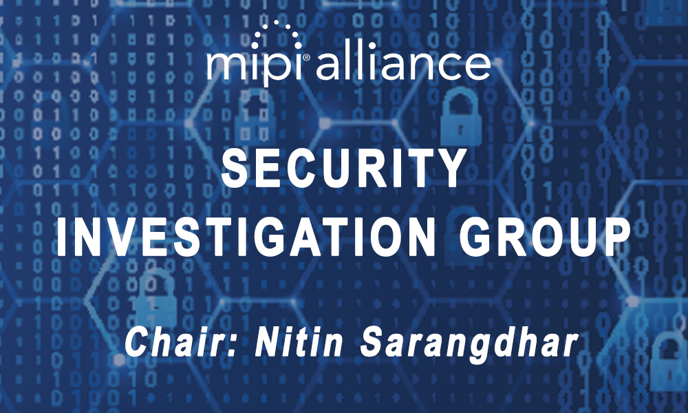 MIPI Security Investigation Group